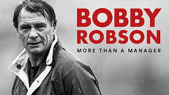 Bobby Robson: More Than a Manager (2018) on Netflix in Canada